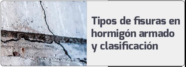 Tipos de fisuras en hormigón armado y clasificación